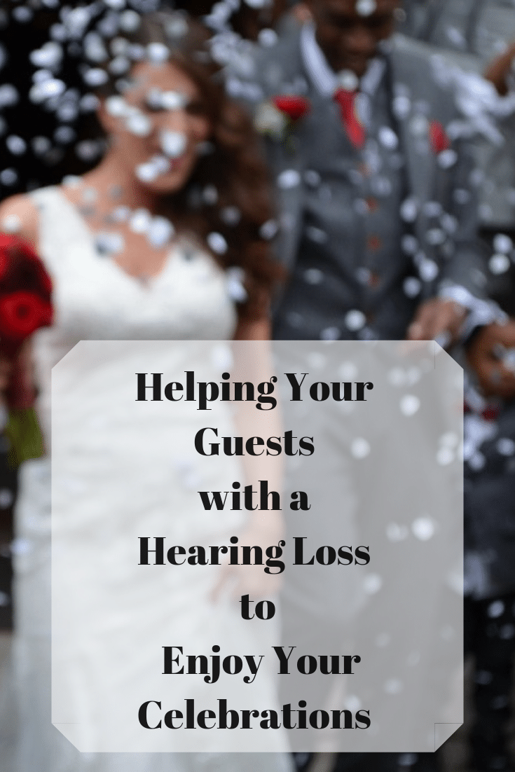 Helping your guests with a hearing loss to be a part of your special day and enjoy your  celebrations